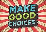 good by choice - Eureka Make Good Choices 13