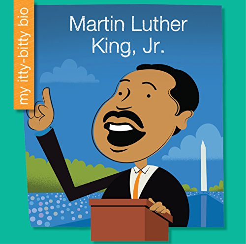 Martin Luther King, Jr. (My Early Library: My Itty-Bitty Bio) (Martin Luther King Jr Bio For Kids)