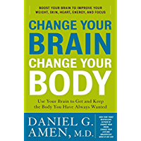 Change Your Brain, Change Your Body: Use Your Brain to Get and Keep the Body You Have Always Wanted (English Edition)