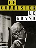 Le Corbusier Le Grand (w/Cardboard Packaging) (English and French Edition) Livre Pdf/ePub eBook