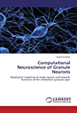 Computational Neuroscience of Granule Neurons, Shyam Diwakar, 3844324887