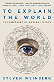 img - for To Explain the World: The Discovery of Modern Science book / textbook / text book
