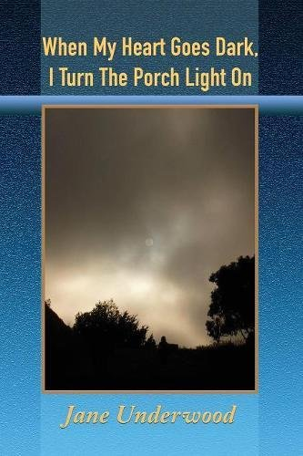 When My Heart Goes Dark, I Turn the Porch Light On ebook