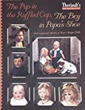 The Pup in the Ruffled Cap, The Boy in Papa's Shoe. An Exceptional Auction of Rare Antique Dolls (Theriault's Catalogue 1095, March 28, 2010)