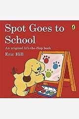 Spot Goes to School: An Original lift-the-flap book Paperback