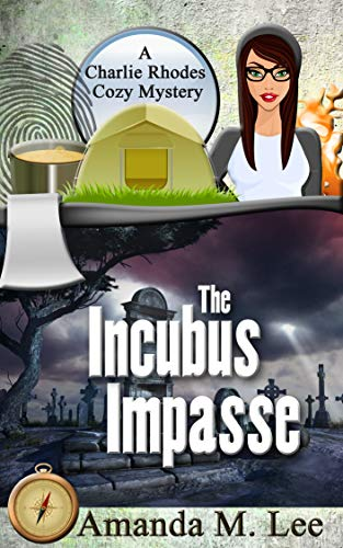 The Incubus Impasse (A Charlie Rhodes Cozy Mystery Book 6) by [Lee, Amanda M.]