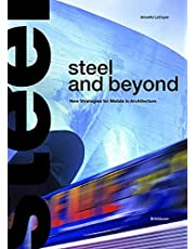 Steel and Beyond