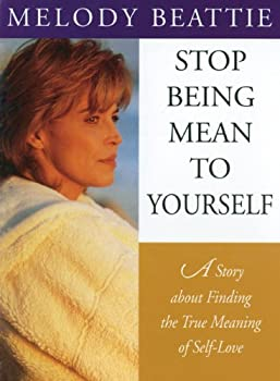 Stop Being Mean to Yourself: A Story About Finding The True Meaning of Self-Love 1568382863 Book Cover