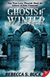 Ghosts of Winter, Rebecca S. Buck, 1602822190