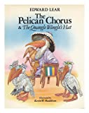 The Pelican Chorus and Quangle Wangle's Hat, Edward Lear, 0670546135