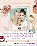 Törtchenzeit: All you need is sweet (German Edition)