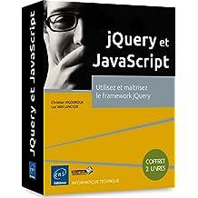 jQuery et JavaScript  Utilisez et maîtrisez le framework jQuery