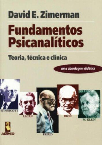Fundamentos Psicanalíticos. Teoria, Técnica e Clínica
