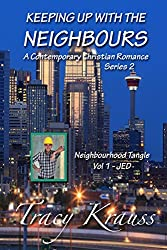 Neighbourhood Tangle - Volume 1 JED: Keeping Up With the Neighbours - Series 2 - A Contemporary Christian Romance