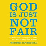 God Is Just Not Fair: Finding Hope When Life Doesn't Make Sense | Jennifer Rothschild