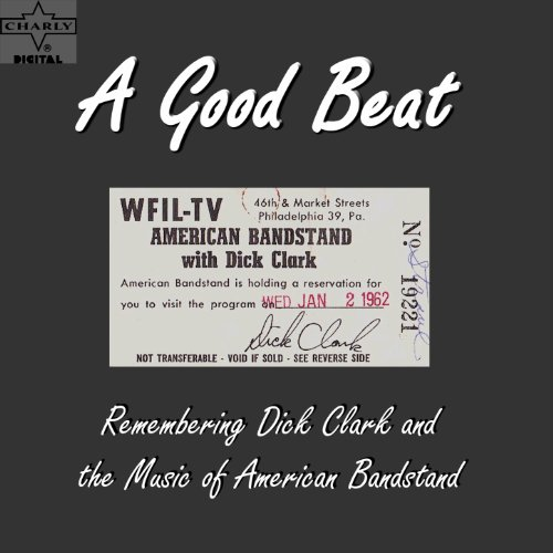 A Good Beat: Remembering Dick Clark and the Music of American Bandstand ()