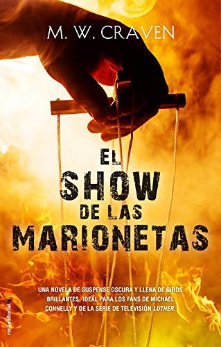 El show de las marionetas (Thriller y suspense) (Spanish Edition) de [Craven, M.W.]