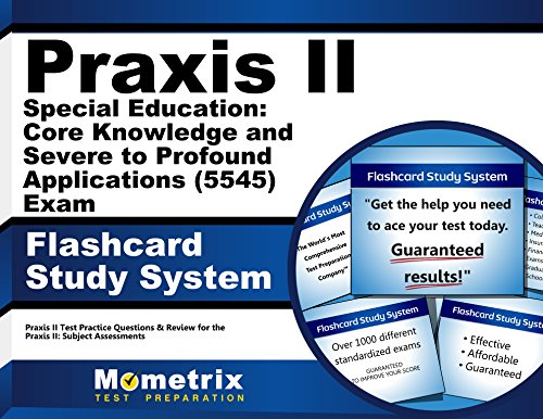 Praxis II Special Education: Core Knowledge and Severe to Profound Applications (5545) Exam Flashcard Study System: Praxis II Test Practice Questions ... the Praxis II: Subject Assessments (Cards)