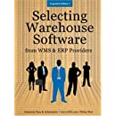 Selecting Warehouse Software from WMS & ERP Providers - Expanded Edition: Find the Best Warehouse Module or Warehouse Management System
