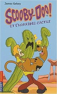 Scooby-Doo !, Tome 28 : Scooby-Doo et l'horrible cactus par James Gelsey