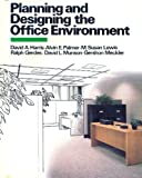 Planning and Designing the Office Environment, Dave Harris, 0442284187