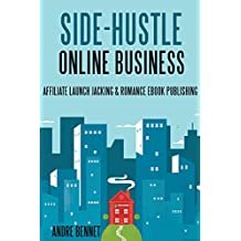 Side Hustle Online Business (2 in 1 Bundle): Affiliate Launch Jacking & Romance Ebook Publishing