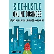 Side Hustle Online Business (2 in 1 Bundle): Affiliate Launch Jacking & Romance Ebook Publishing