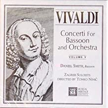 Vivaldi: Concerti For Bassoon and Orchestra, Volume V - Daniel Smith, Bassoon, Zagreb Soloists, Directed by Tonko Ninic