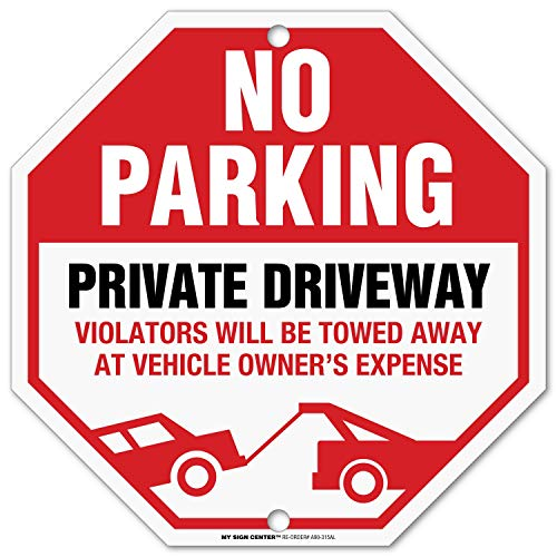 (No Parking Sign, Private Driveway Sign, Violators Will Be Towed At Vehicle Owner's Expense, Octagon Shaped Outdoor Rust-Free Metal, 12