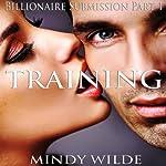 Training (Billionaire Submission, Part 1) | Mindy Wilde