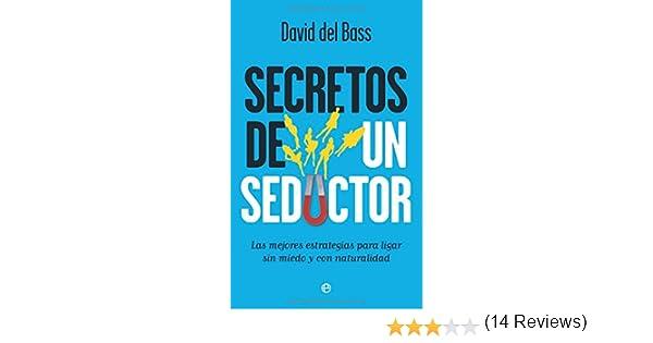 Secretos de un seductor: Amazon.es: David Del Bass: Libros