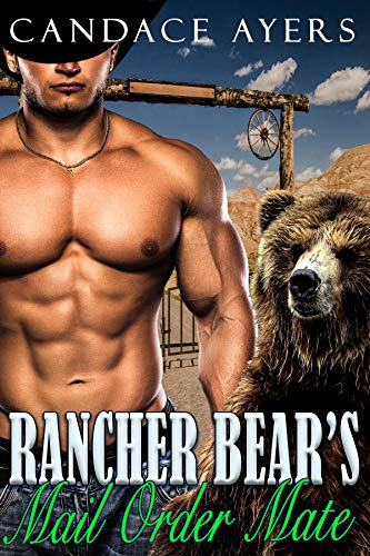 Rancher Bear's Mail Order Mate (Rancher Bears Series Book 2)