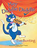 Hey Diddle Diddle, Eve Bunting, 1590787684