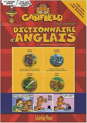 Amazon Fr Mon Premier Dictionnaire D Anglais Garfield 2000 Mots Et Expressions Echaudemaison Bertrand Pierre Garcia Lozano Anne Naim Joelle Masson Jean Yves Livres