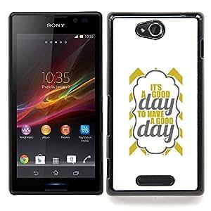 Stuss Case / Funda Carcasa protectora - Es un texto Good Day Oro gris minimalista - Sony Xperia C