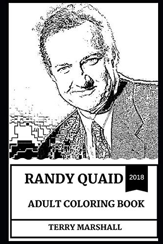 Randy Quaid Adult Coloring Book: Academy Award Nominee and Golden Globe Award Winner, Legendary Comedian and Controversial Actor Inspired Adult Coloring Book (Randy Quaid Books)