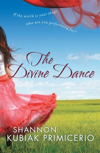 The Divine Dance: If the World is Your Stage, Who Are You Performing For? (The Divine Dance The Trinity And Your Transformation)