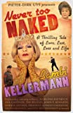 Never Too Naked, Bambi Kellerman, Pieter-Dirk Uys, 1770221786