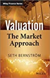 Valuation: the Market Approach, S. Bernstrom, 1118903927