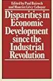 img - for Disparities in Economic Development since the Industrial Revolution book / textbook / text book