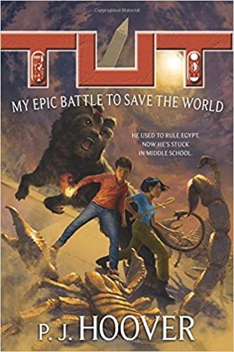 Tut My Epic Battle To Save The World Immortal Life P J Hoover 9780765390820 Amazon Books