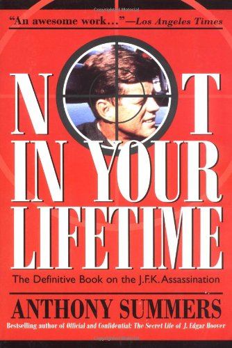 Not in Your Lifetime: The Definitive Book of the JFK Assassination