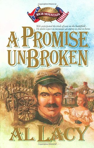 A Promise Unbroken: Battle of Rich Mountain (Battles of Destiny #1)