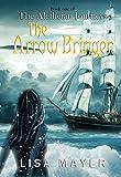 The Aletheian Journeys: The Arrow Bringer