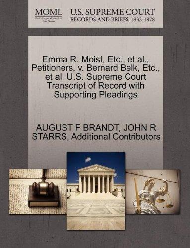 Emma R. Moist, Etc., et al., Petitioners, v. Bernard Belk, Etc., et al. U.S. Supreme Court Transcript of Record with Sup