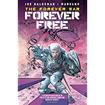 The Forever War: Forever Free Vol. 2