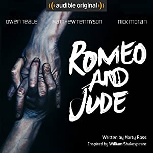 Romeo and Jude: An Audible Original Drama Audiobook by Marty Ross Narrated by Owen Teale, Nick Moran, Matthew Tennyson,  full cast