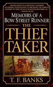 The Thief-Taker: Memoirs of a Bow Street Runner by [Banks, T.F.]