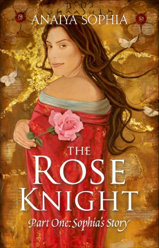 The Rose Knight: Part One:  Sophia's Story