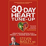 The 30-Day Heart Tune-Up: A Breakthrough Medical Plan to Prevent and Reverse Heart Disease | Steven Masley